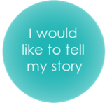 I would like to tell my story