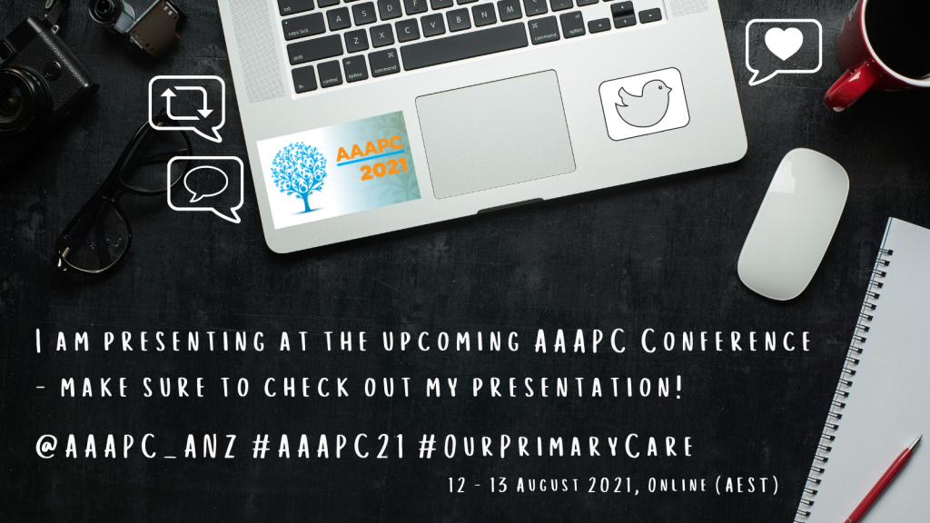 An image of a laptop sitting on a desk, adorned with a sticker of the AAAPC 2021 logo and surrounded by reblog, reply, and like icons and the Twitter logo.  Bottom text reads: I am presenting at the upcoming AAAPC Conference - make sure to check out my presentation! @AAAPC_ANZ #AAAPC21 #OurPrimaryCare, 12-13 August 2021, Online (AEST)